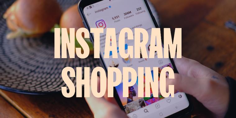 Instagram Shopping: So verkaufst du 2021 auf Instagram