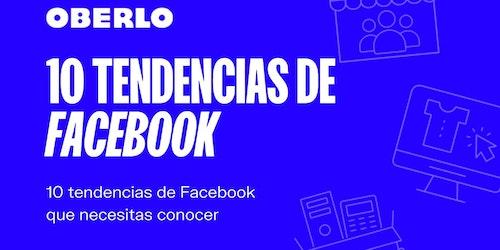 10 tendencias de Facebook que debes saber en 2021 [INFOGRAFÍA]