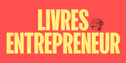 Les 20 meilleurs livres entrepreneurs en 2021