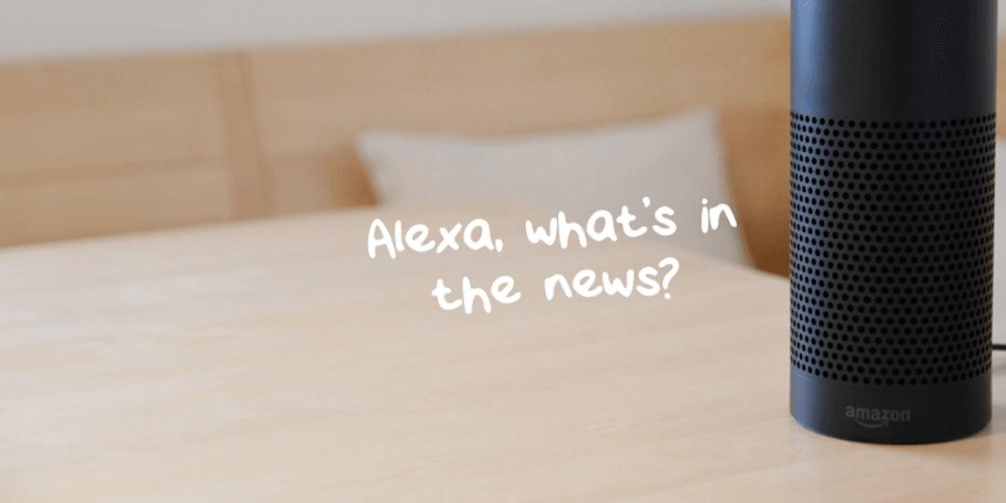Alexa, what's in the news? hero image