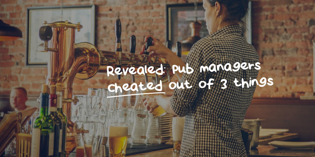 Revealed: pub managers cheated out of 3 things hero image
