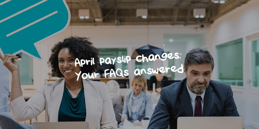April payslip changes: Your FAQs answered hero image
