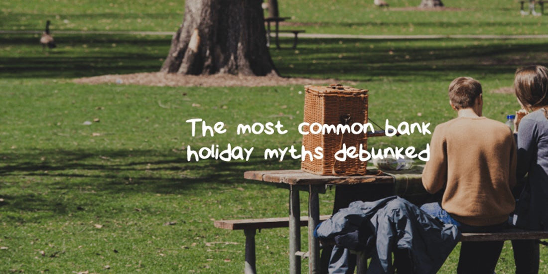 The most common bank holiday myths debunked… hero image