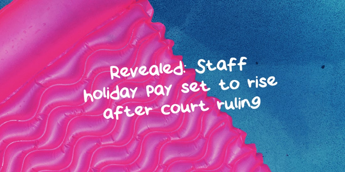 Revealed: Staff holiday pay set to rise after court ruling hero image