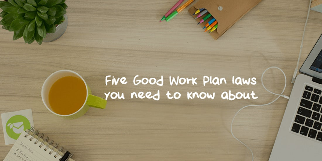 Five Good Work Plan laws you need to know about hero image