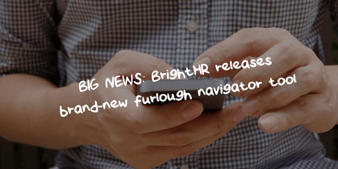 Big news: BrightHR releases brand-new furlough navigator tool hero image