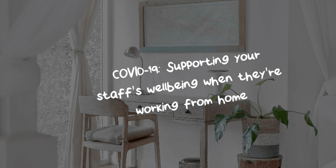 COVID-19: Supporting your staff's wellbeing when they're working from home hero image