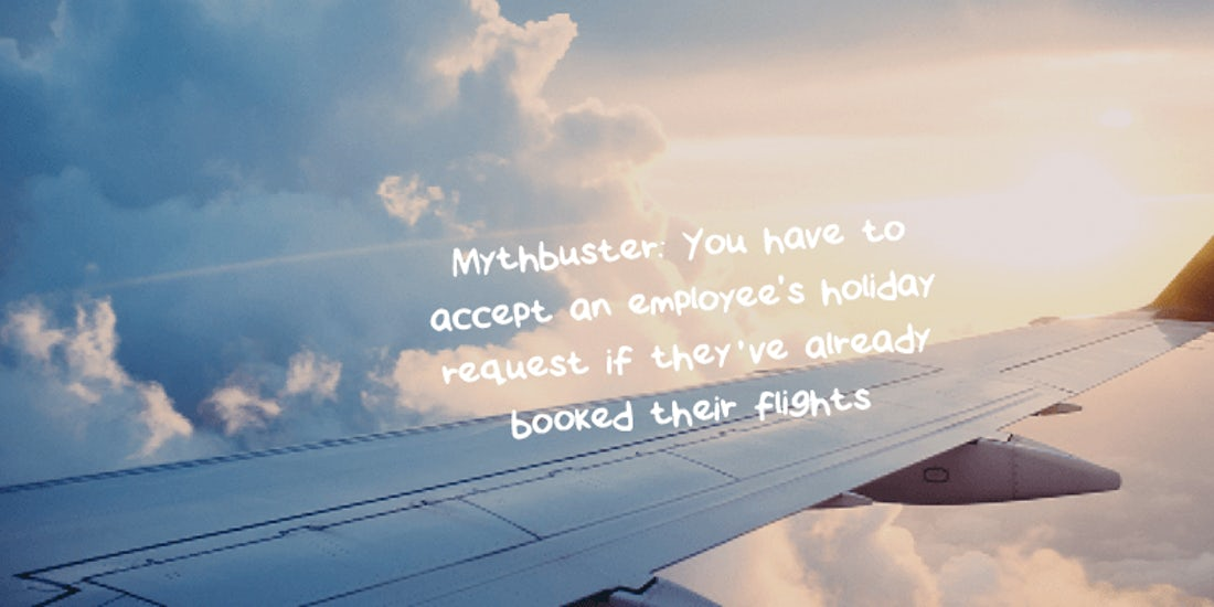 Mythbuster: You have to accept an employee's holiday request if they've already booked their flights hero image