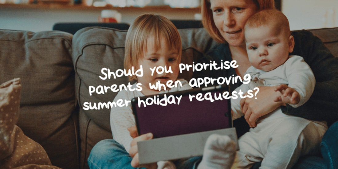 Should you prioritise parents when approving summer holiday requests? hero image