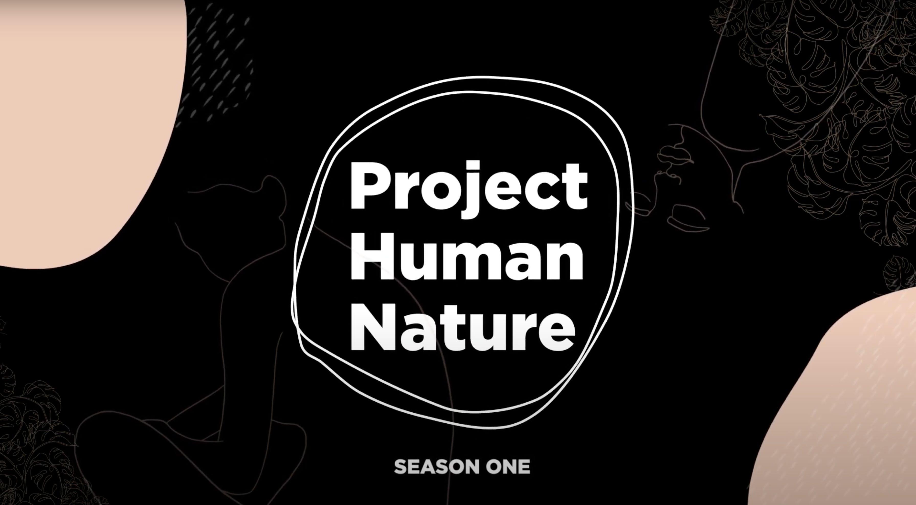 Project Human Nature Season 1