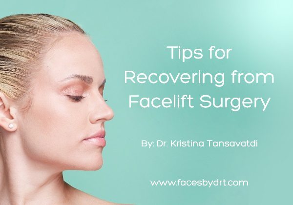 Tips for Recovering from Facelift Surgery - Dr. Kristina Tansavatdi