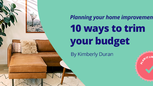 Featured image for Planning your home improvement part 3: 10 ways to trim your budget