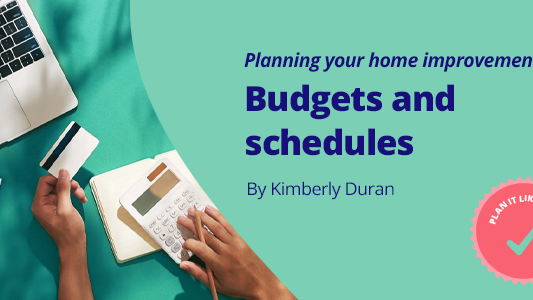 planning-your-home-improvement-part-2-budgets-and-schedules