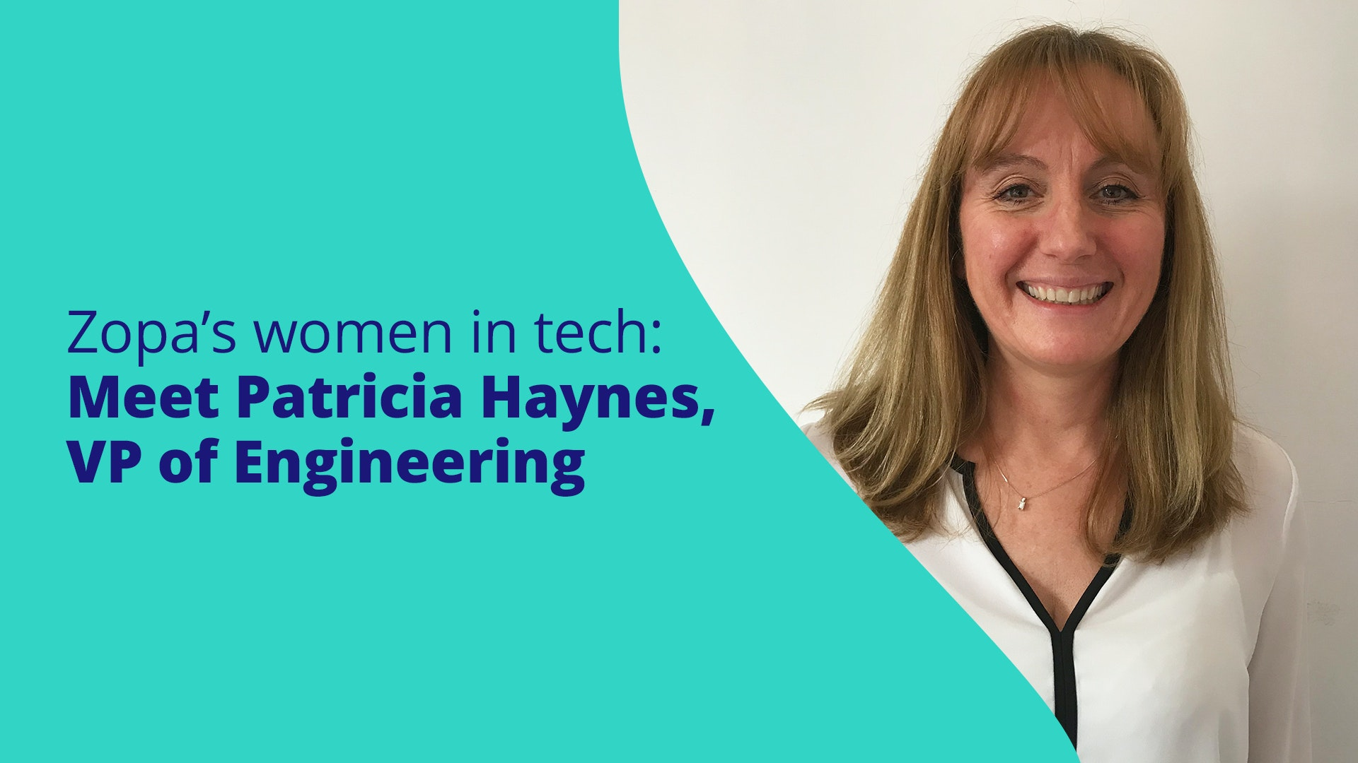 Featured image for Zopa's women in tech: Meet Patricia Haynes, VP of Engineering