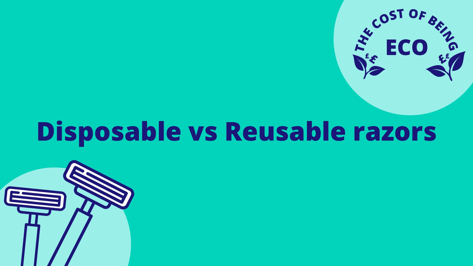 the-cost-of-being-eco-disposable-razors-vs-plastic-free-safety-razor