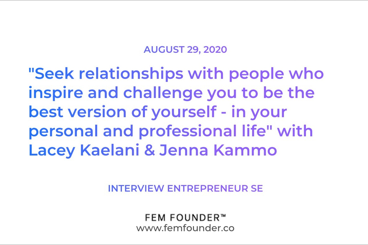 "Cover Image for ""Seek relationships with people who inspire and challenge you to be the best version of yourself - in your personal and professional life"" with Lacey Kaelani & Jenna Kammo"