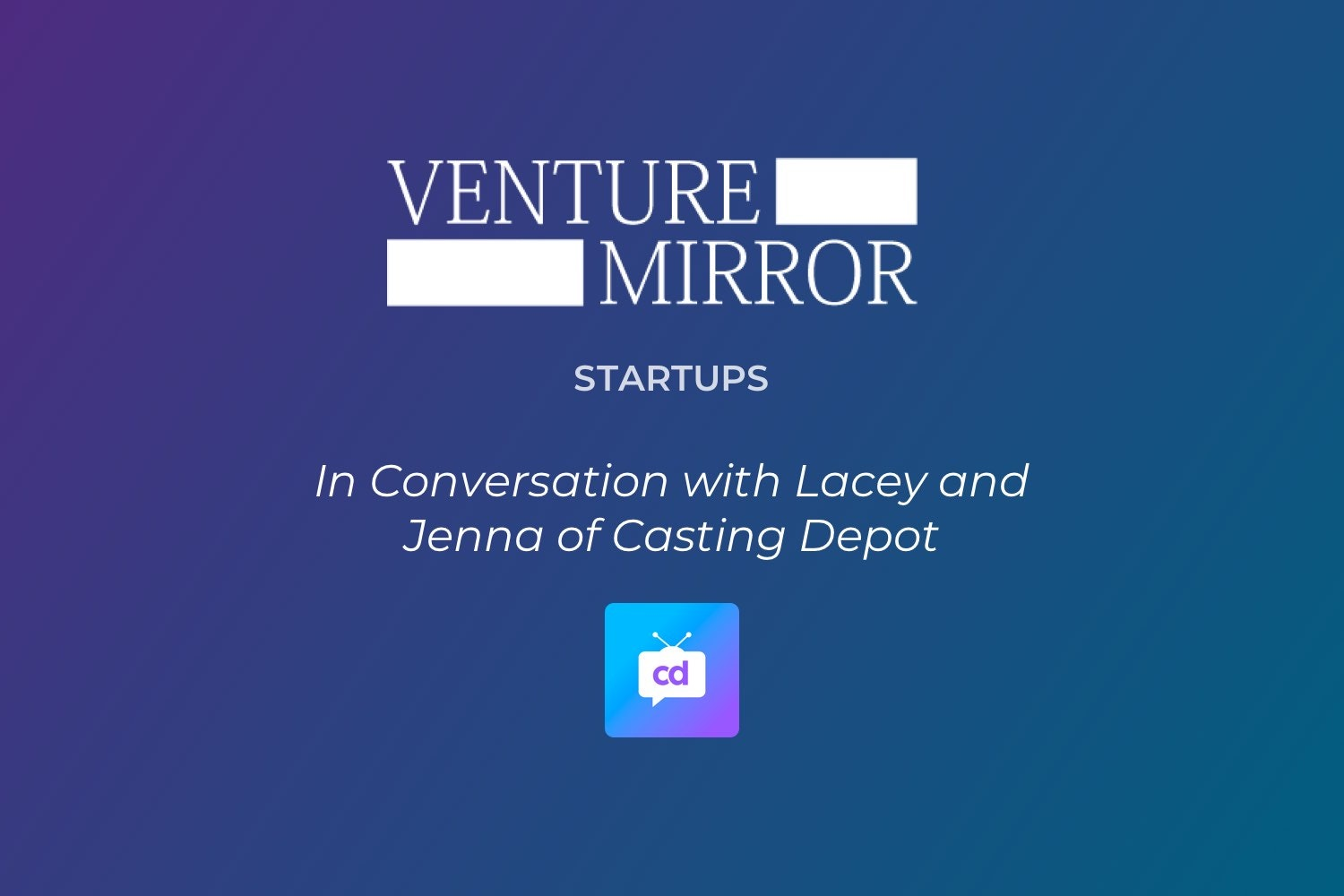Cover Image for Venture Mirror In Conversation with Lacey and Jenna of Casting Depot