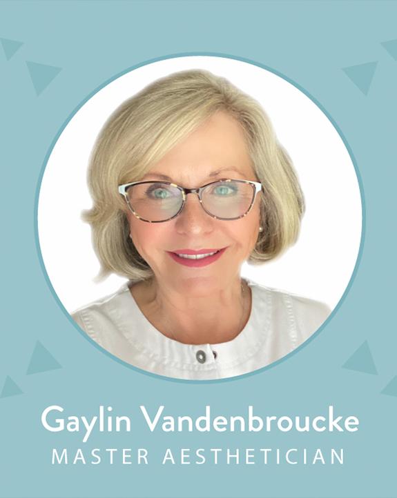 Gaylin Vandenbroucke, Aesthetician