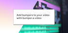 Add bumpers to your video with bumper.a.video