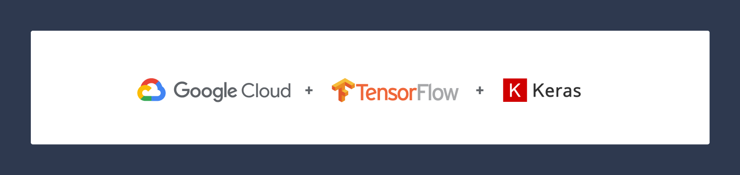 Google Cloud, TensorFlow, and Keras