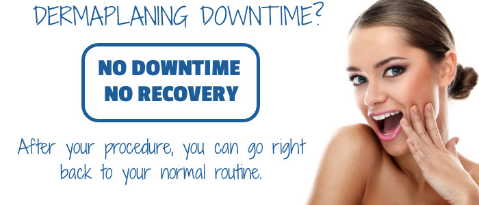 Downtime Associated With Dermaplaning Newport Beach