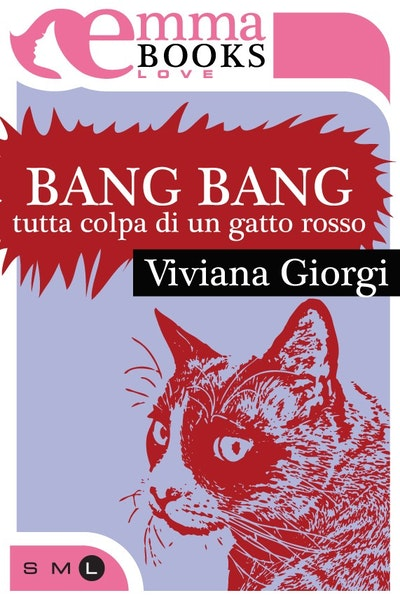 Bang Bang. Tutta colpa di un gatto rosso
