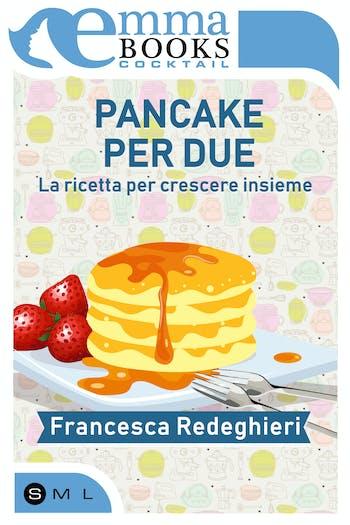 Pancake per due. La ricetta per crescere insieme