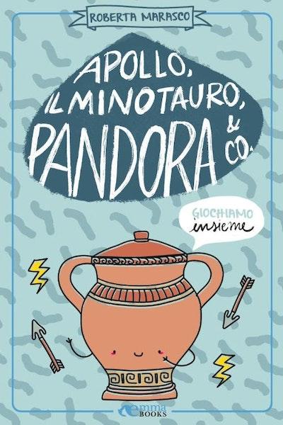 Apollo, il Minotauro, Pandora & Co.