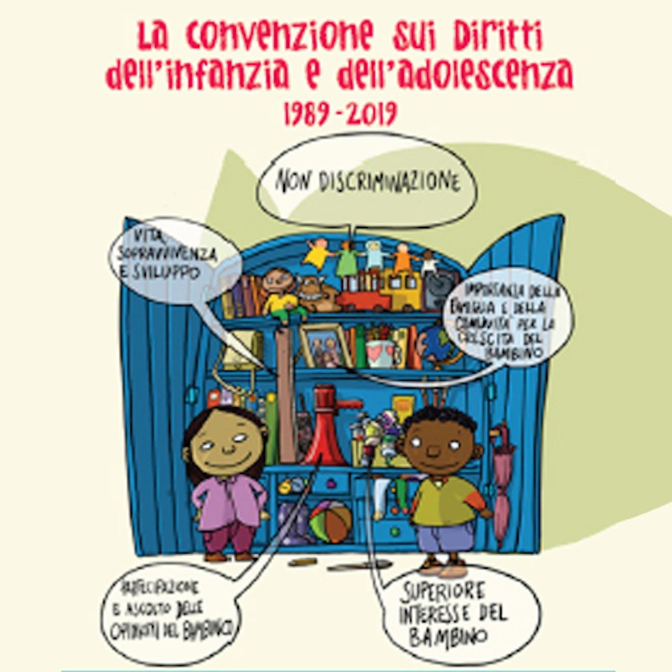 Il 20 novembre del 1989, l'Assemblea Generale delle Nazioni Unite approvò la Convenzione sui Diritti dell'Infanzia e dell'adolescenza, un trattato internazionale dalla portata storica che, con i  suoi 196 Stati parte è il trattato più ratificato in materia di  diritti umani (in Italia la ratifica è avvenuta con Legge n.176 del 27 maggio 1991).