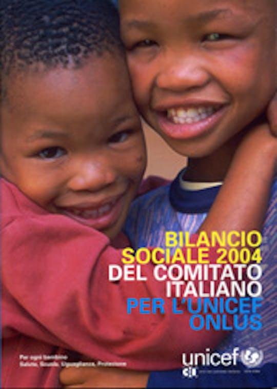 Bilancio sociale 2004 del Comitato Italiano per l'UNICEF