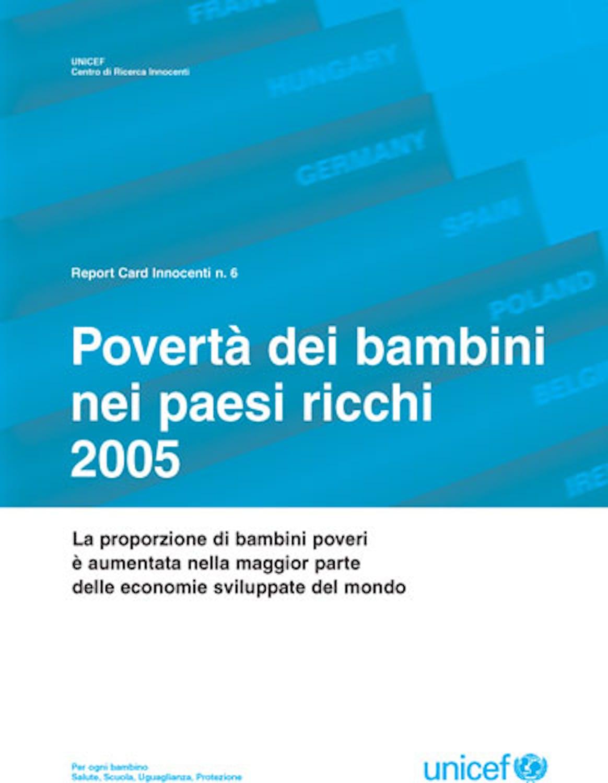 Povertà dei bambini nei paesi ricchi 2005. Report card 6