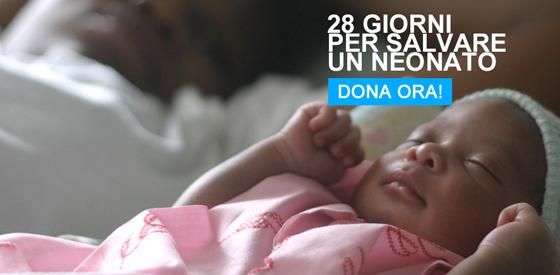 28 giorni per salvare un neonato: dona all'UNICEF per sostenere i programmi di prevenzione della mortalità neonatale nel mondo
