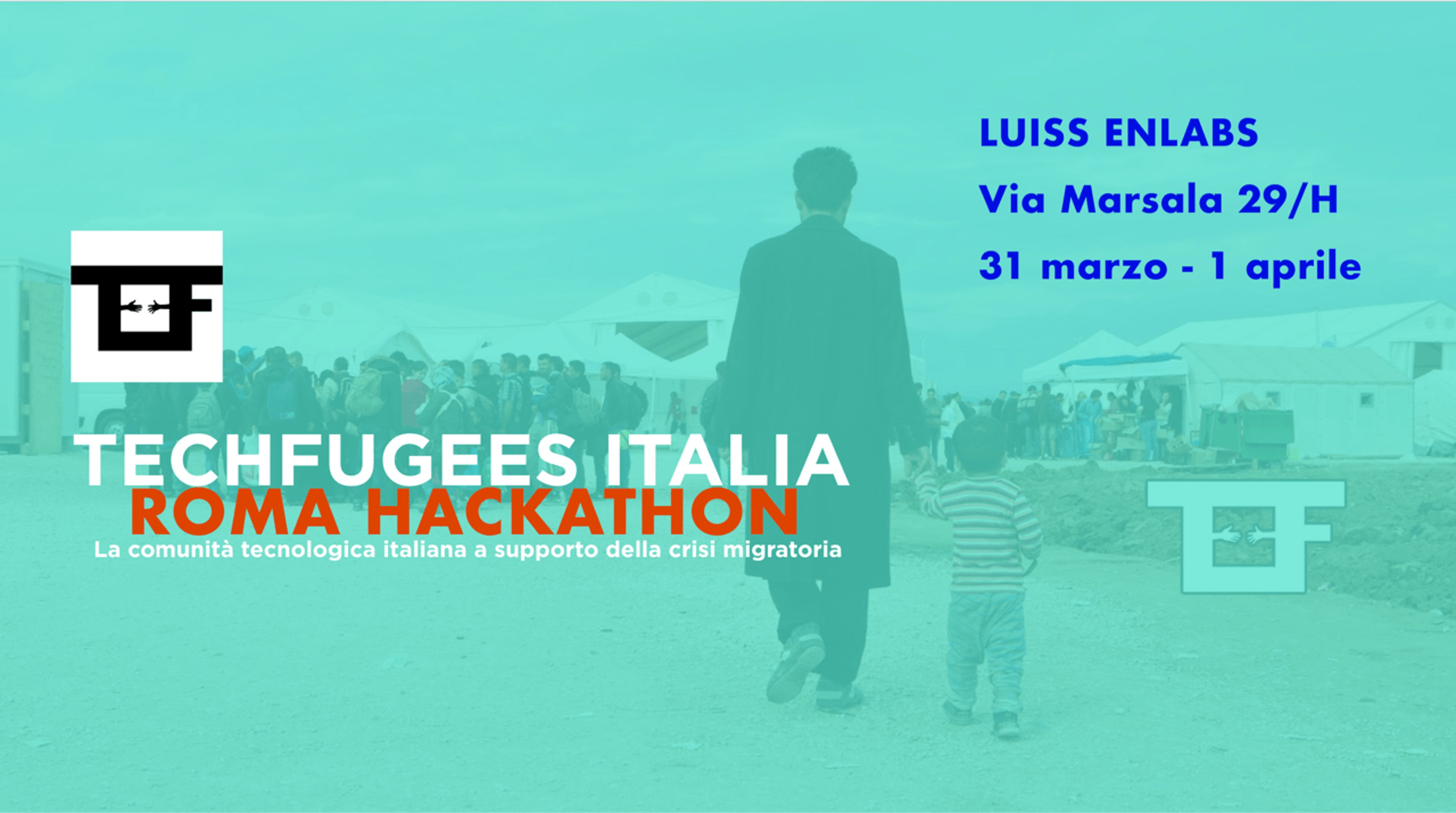 Techfugees Roma - Luiss Enlabs, 31 marzo/1° aprile 2017