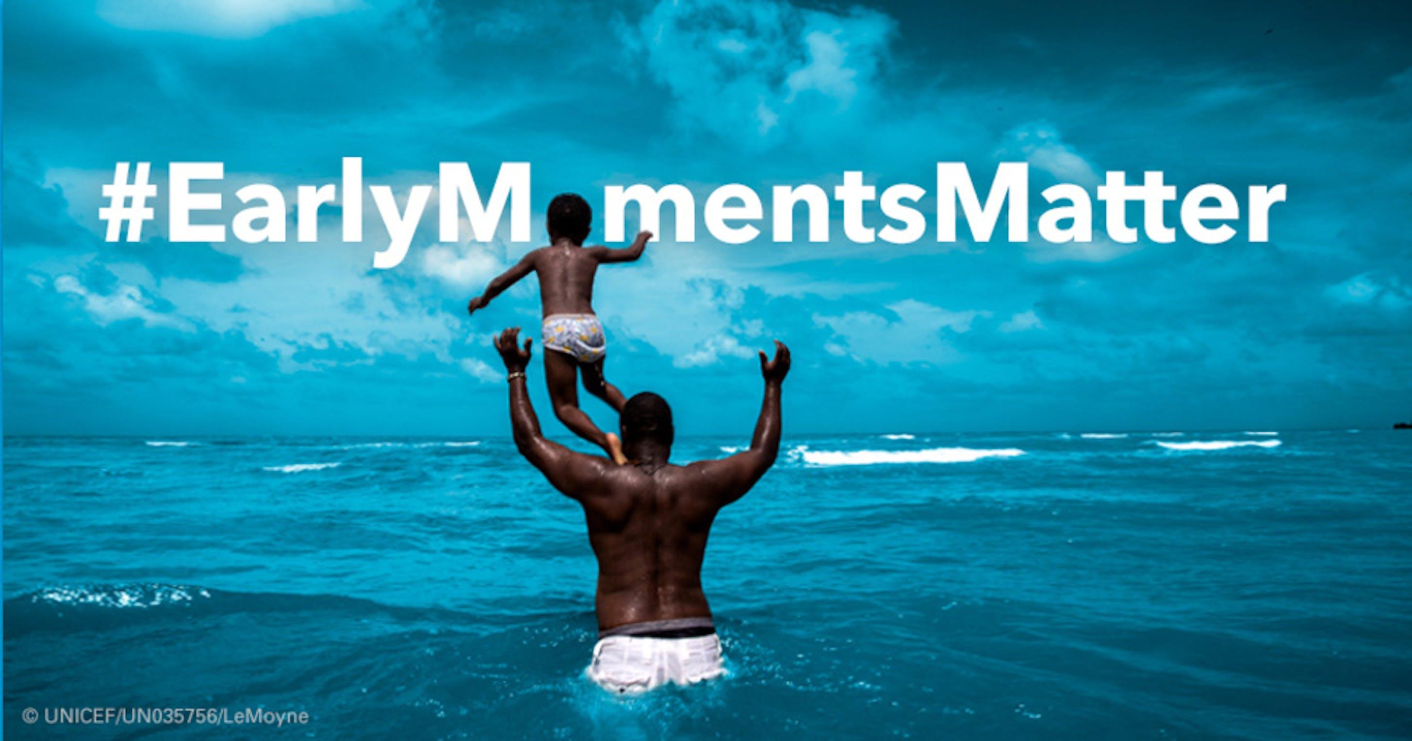#EarlyMomentsMatter