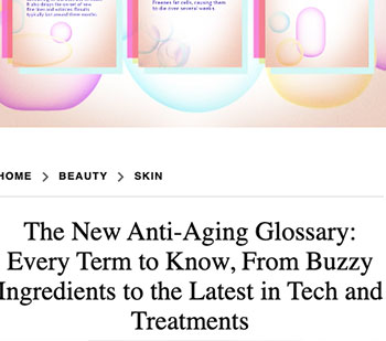 JUVA Skin & Laser Center Blog | Bruce Katz featured in an InStyle article entitled The New Anti-Aging Glossary: Every Term to Know, From Buzzy Ingredients to the Latest in Tech and Treatments.