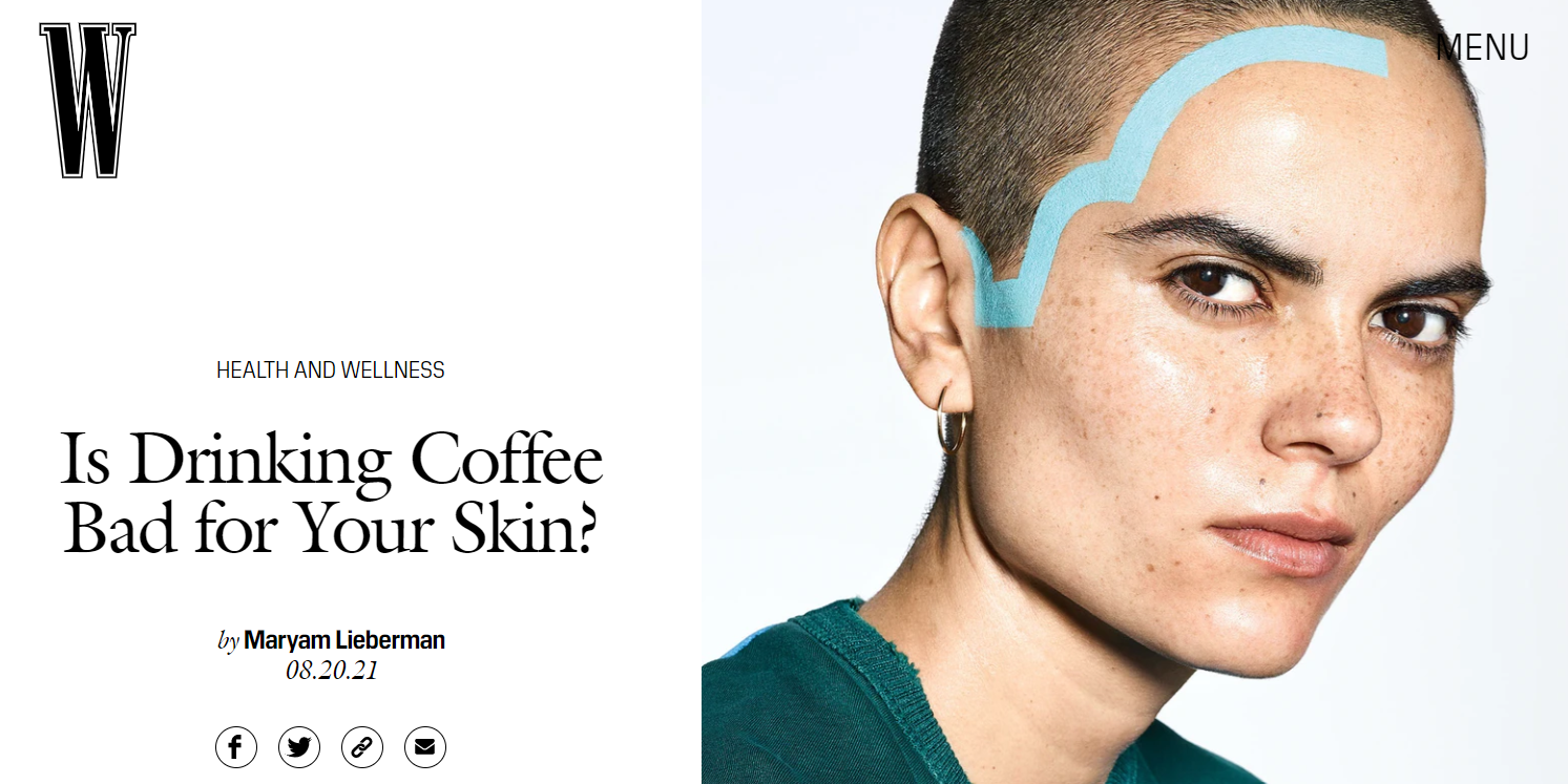 JUVA Skin & Laser Center Blog | Dr. Bruce Katz is featured in an article in W Magazine entitled Is Drinking Coffee Bad for Your Skin?