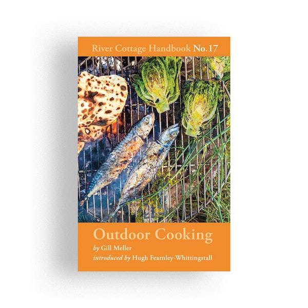 River Cottage Outdoor Cooking by Gill Meller