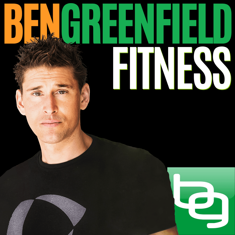 Ben Greenfield Podcast Part 1