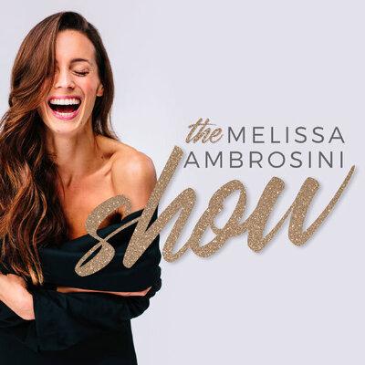 Melissa Ambrosini Podcast