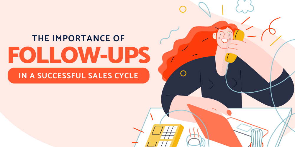 The Importance of Follow-Ups in a Successful Sales Cycle