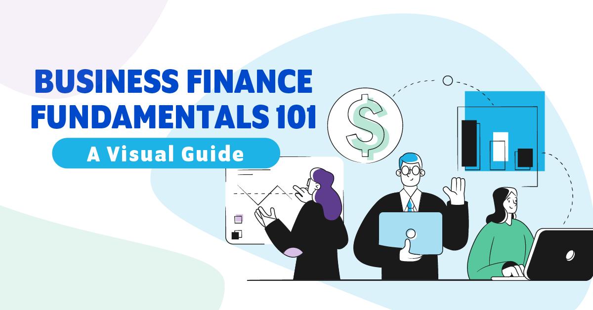 Business Finance Fundamentals 101: A Visual Guide