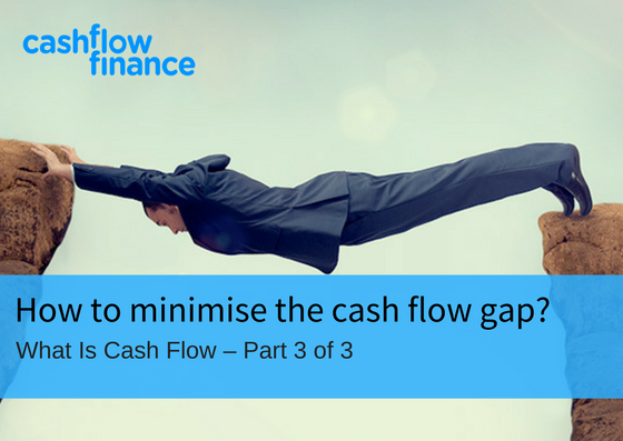 How to minimise the cash flow gap?