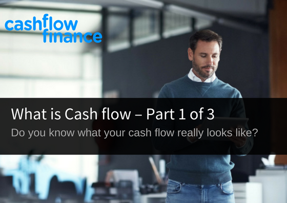 What is Cashflow – Part 1 of 3