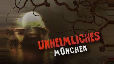 Unheimliches Munchen