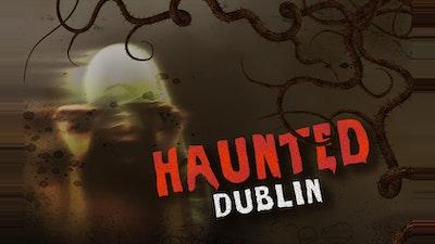 Haunted Dublin