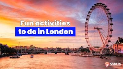 Fun activities in London
