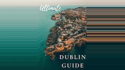 Ultimate Dublin Guide
