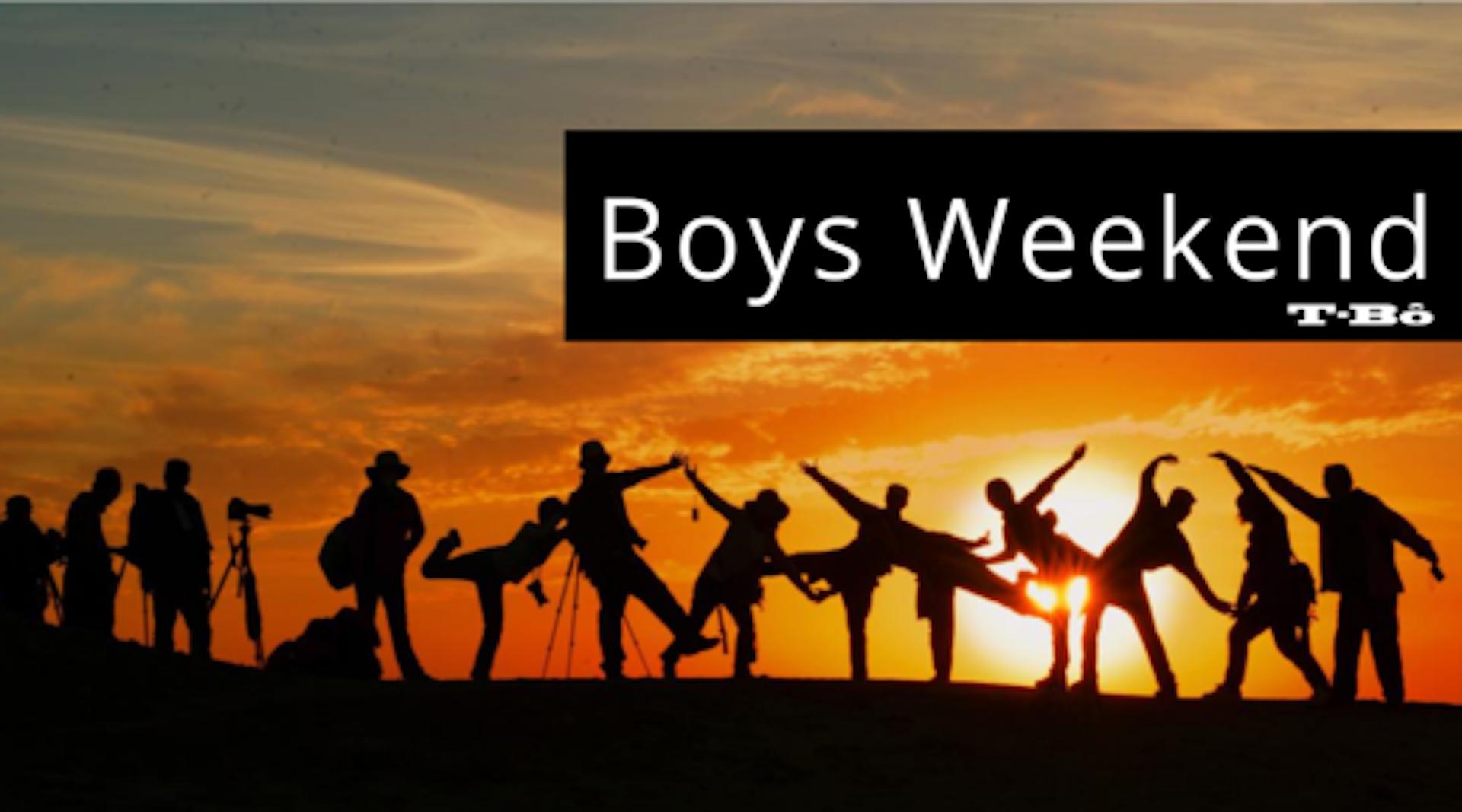 Boys Weekend