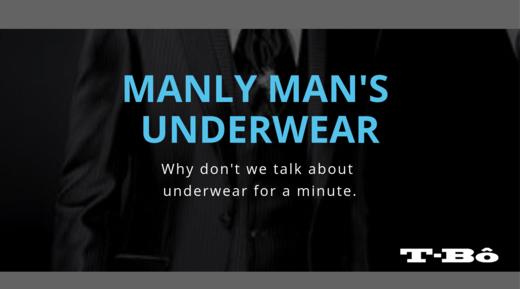 Manly Man's Underwear