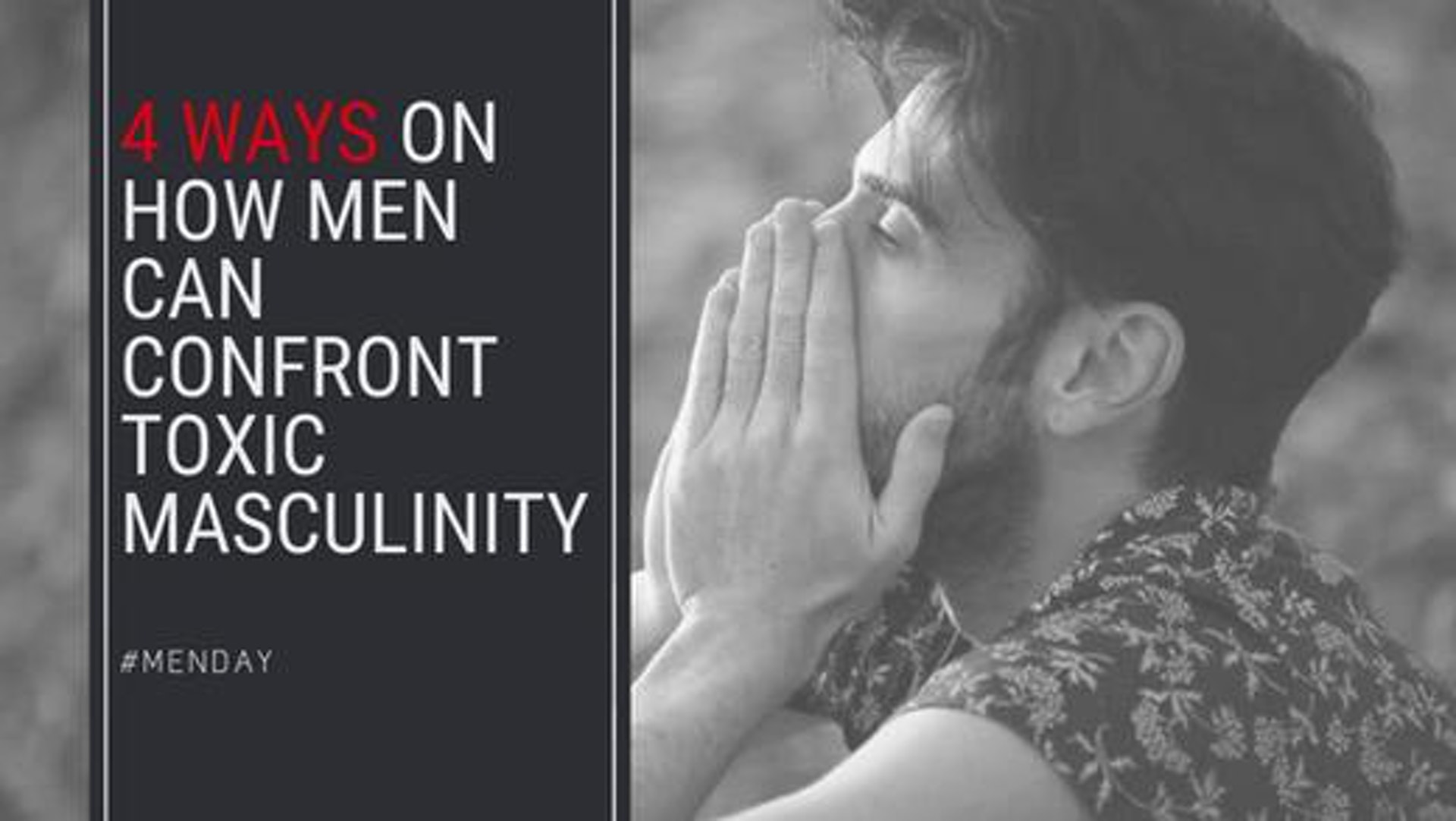 4 Ways On How Men Can Confront Toxic Masculinity